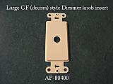 AP-80400 Large GF (Decora) style dimmer knob insert